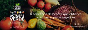 6 beneficios de belleza que obtienes al comer sopa de vegetales.