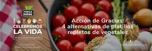 Acción de Gracias: 4 alternativas de platillos repletos de vegetales