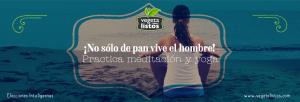 ¡No sólo de pan vive el hombre! Practica meditación y yoga