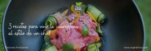 3 recetas para vivir la cuarentena como chef