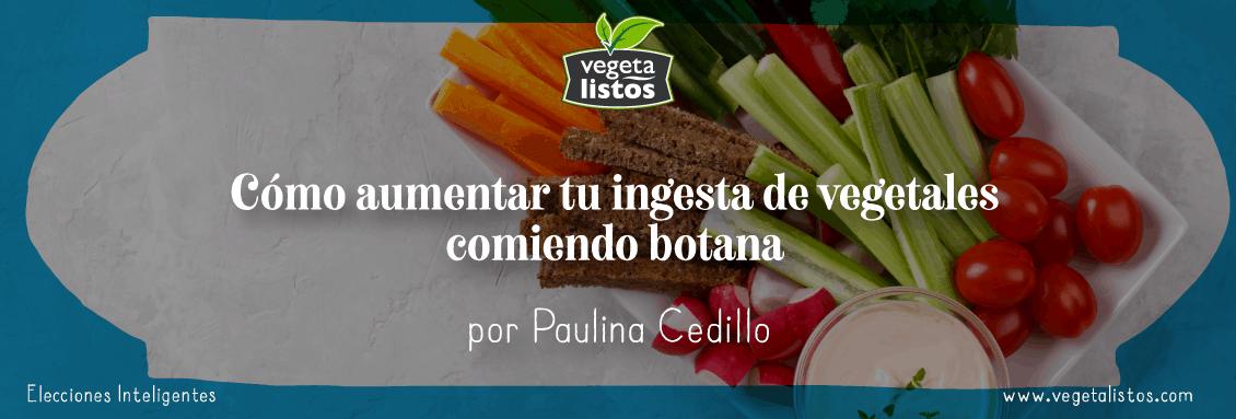 Cómo aumentar tu ingesta de vegetales comiendo botana