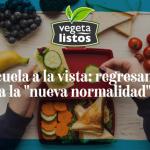 """Escuela a la vista: regresando a la """"nueva normalidad"""""""