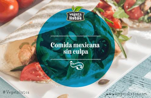 Comida mexicana sin culpa