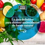 La guía definitiva para obtener antioxidantes de forma natural