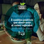 5 cambios positivos que observarás al comer vegetales