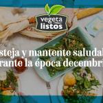 Festeja y mantente saludable también durante la época decembrina