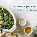 5 consejos para arrancar 2021 con bienestar.